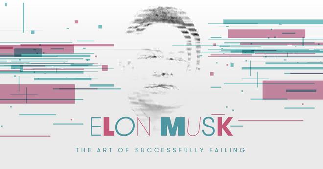 Elon Musk: The Art of Successfully Failing