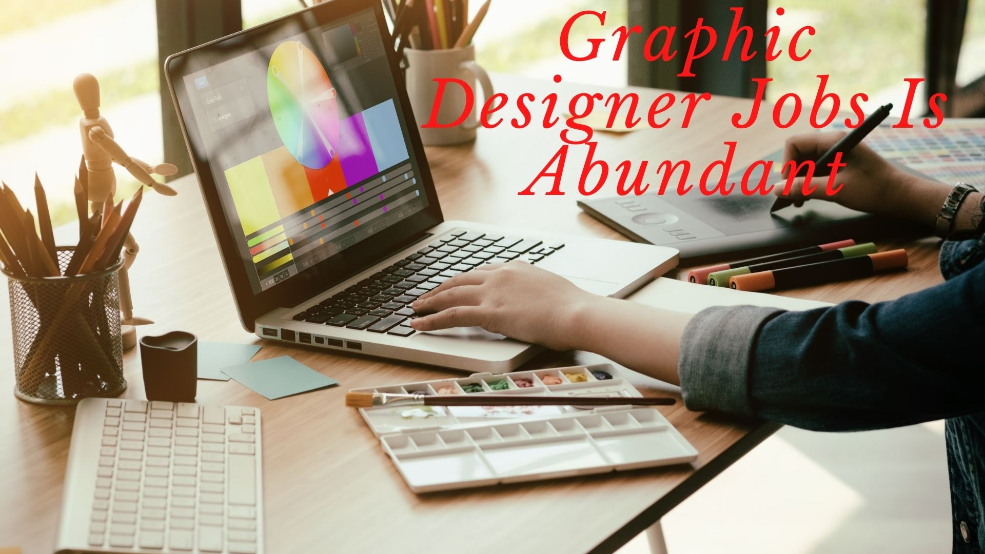 Graphic Designer Jobs Is Abundant