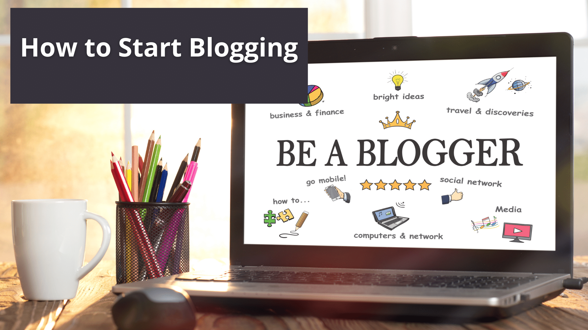 How to Start Blogging - A Simple Step-By-Step Guide 8