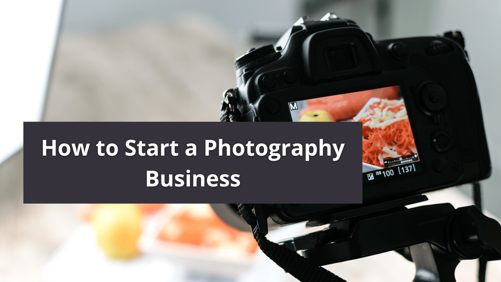 How to Start a Photography Business 8