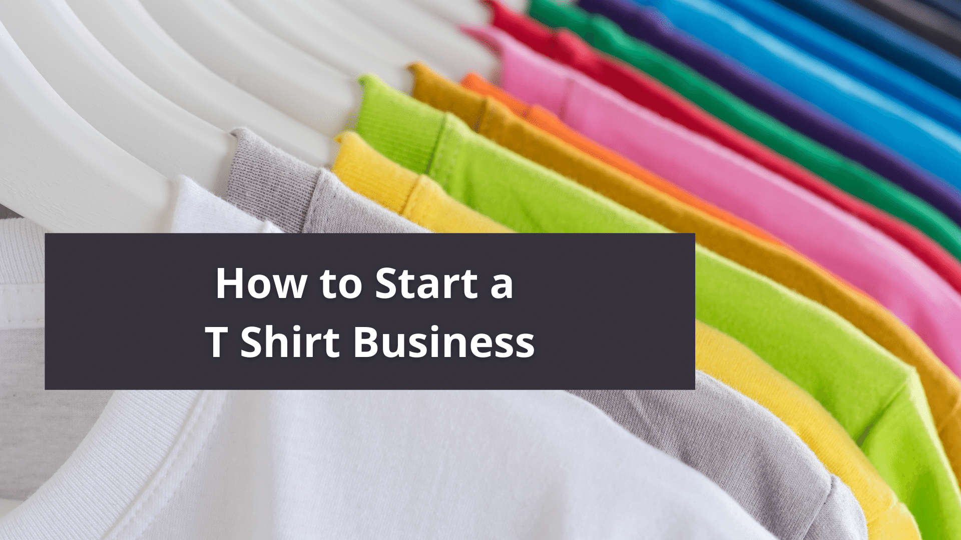 How to Start a T Shirt Business 8