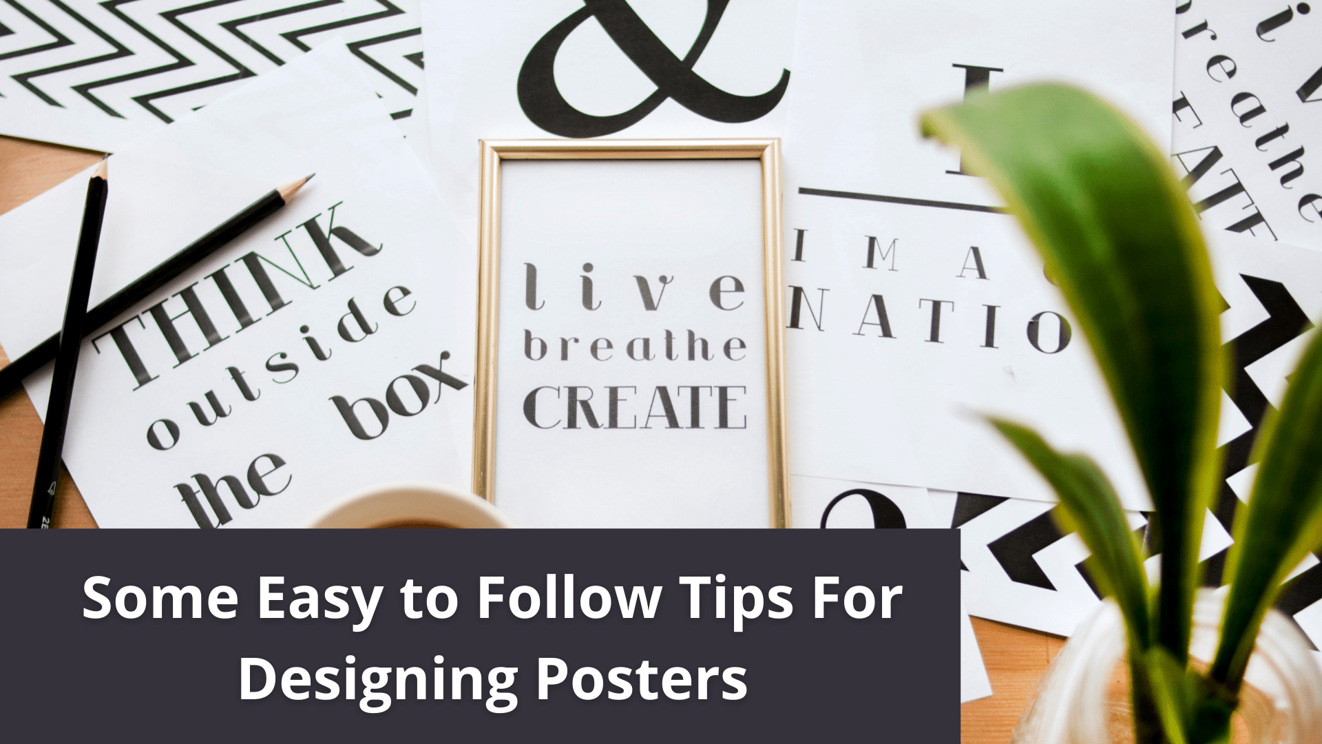 Some Easy to Follow Tips For Designing Posters 41