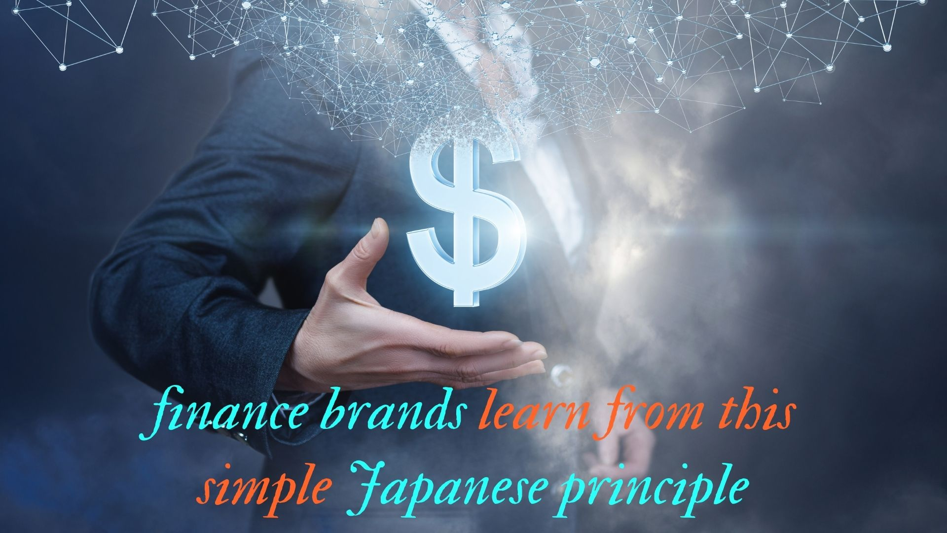 What can finance brands learn from this simple Japanese principle?