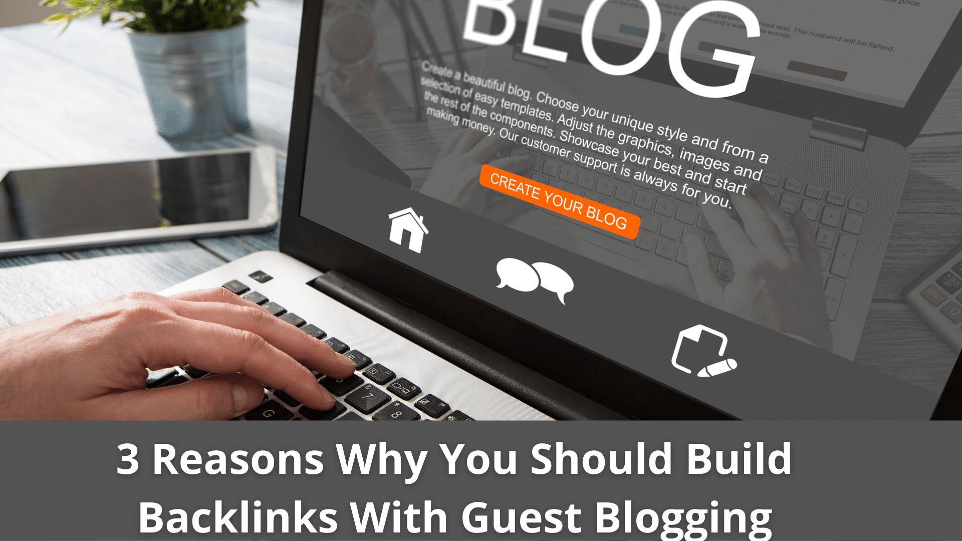 3 Reasons Why You Should Build Backlinks With Guest Blogging 39