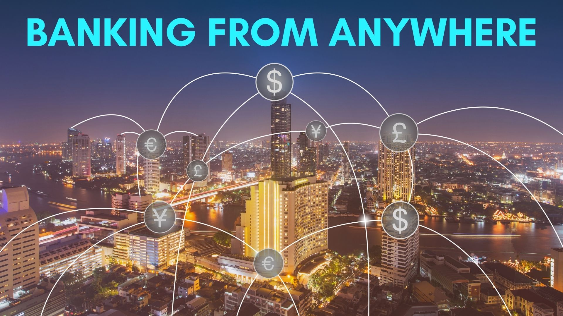 Banking from anywhere: embracing technology to exceed customer expectations