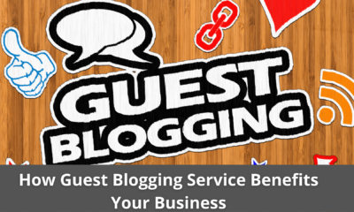 How Guest Blogging Service Benefits Your Business 31