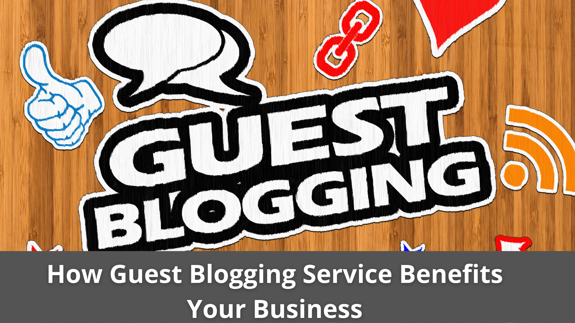 How Guest Blogging Service Benefits Your Business 39