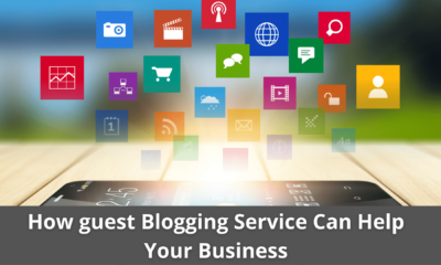 How guest Blogging Service Can Help Your Business 25