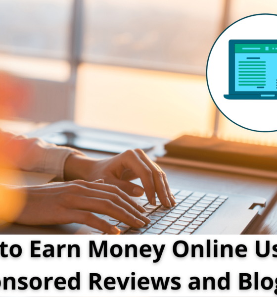 How to Earn Money Online Using Sponsored Reviews and Blogs 11