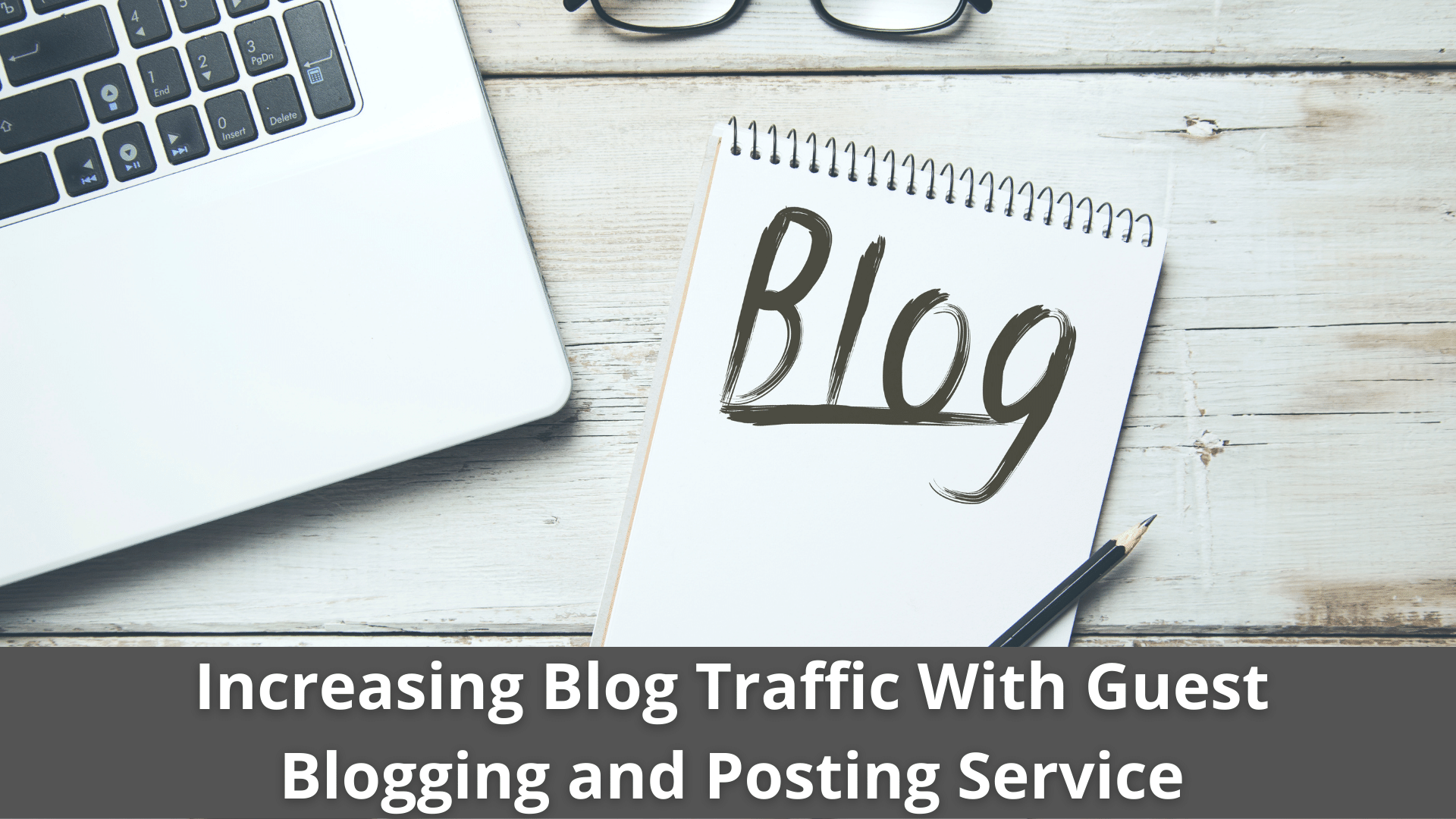 Benefits of Increasing Blog Traffic With Guest Blogging and Posting Service 39
