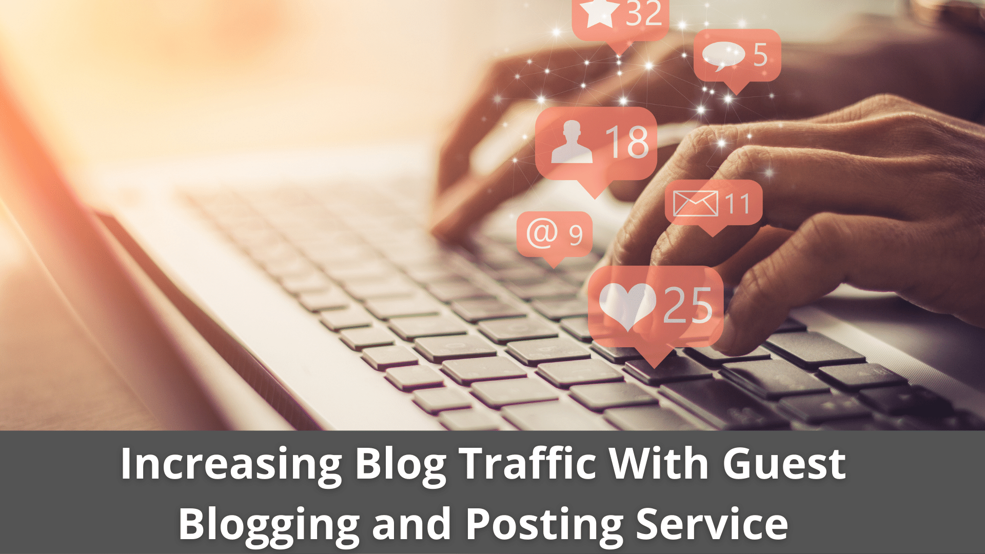 Increasing Blog Traffic With Guest Blogging and Posting Service 41