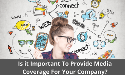 Is it Important To Provide Media Coverage For Your Company? 19
