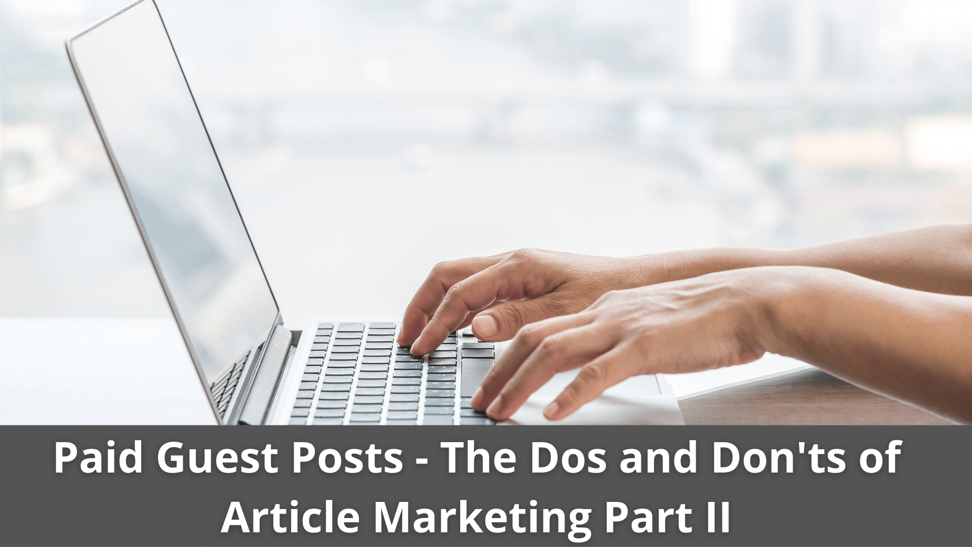 Paid Guest Posts - The Dos and Don'ts of Article Marketing Part II 41