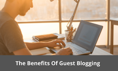 The Benefits Of Guest Blogging 21