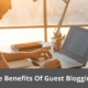 The Benefits Of Guest Blogging 22