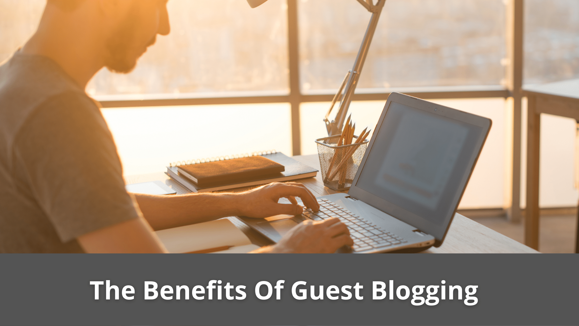The Benefits Of Guest Blogging 6