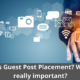 What is Guest Post Placement? Why it is really important? 28