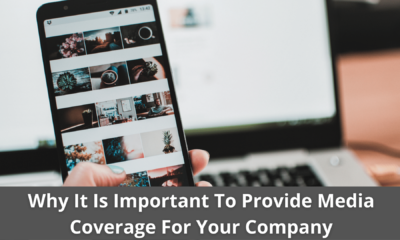 Why It Is Important To Provide Media Coverage For Your Company 11
