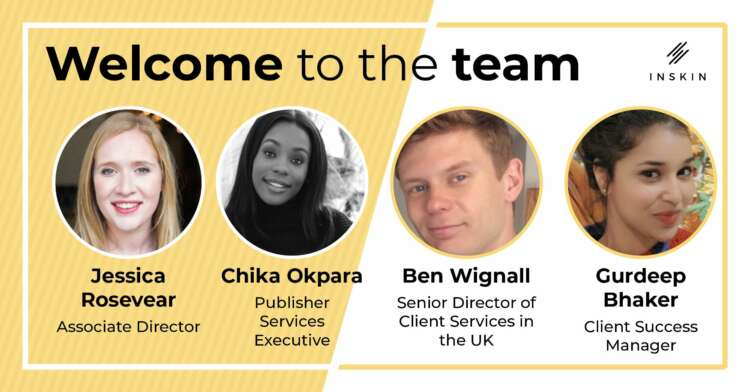 Inskin Media makes a number of strategic hires as it furthers its mission to maximise attention and impact in digital campaigns 45